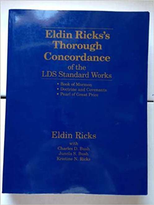 Eldin Ricks's Thorough Concordance of the LDS Standard Works: Book of Mormon, Doctrine and Covenants, Pearl of Great Price (Paperback)