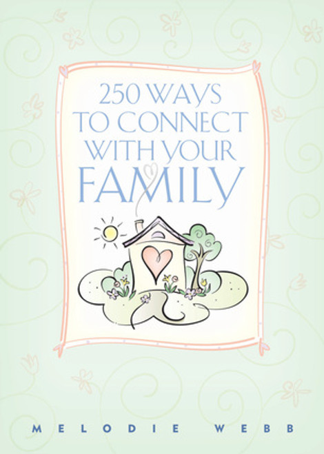 250 Ways to Connect with Your Family (Paperback)