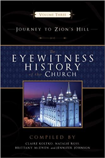 The Eyewitness History of the Church Vol. 3: Journey to Zion's Hill (Hardcover)
