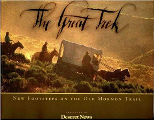 The Great Trek: New Footsteps on the Old Mormon Trail  (Paperback)