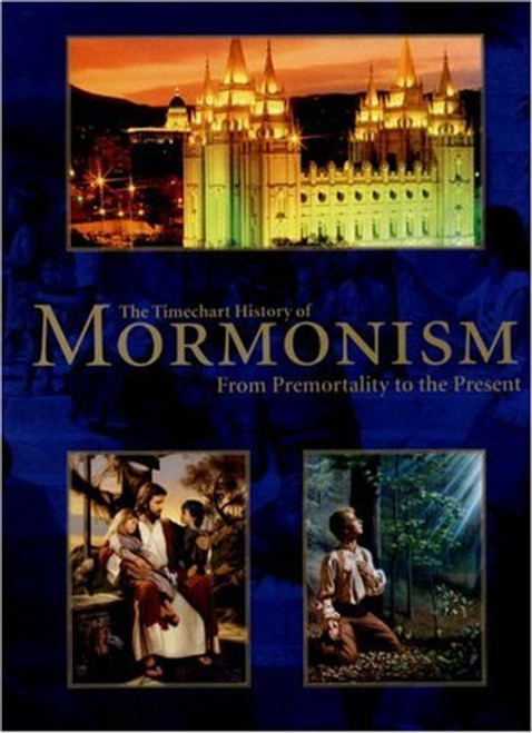 See this image Timechart History of Mormonism (Hardcover)
