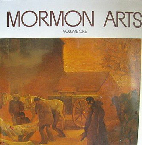 Mormon Arts Volume 1 (Hardcover)