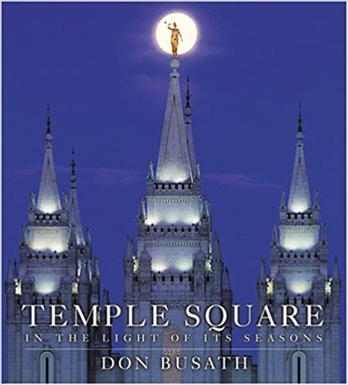 Temple Square: In the Light of Its Seasons  (Hardcover)