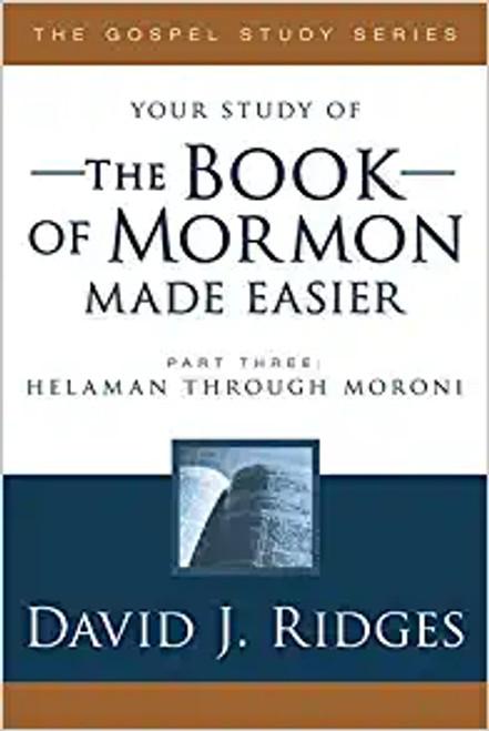The Book of Mormon Made Easier, Part 3 Helaman through Moroni (Paperback)