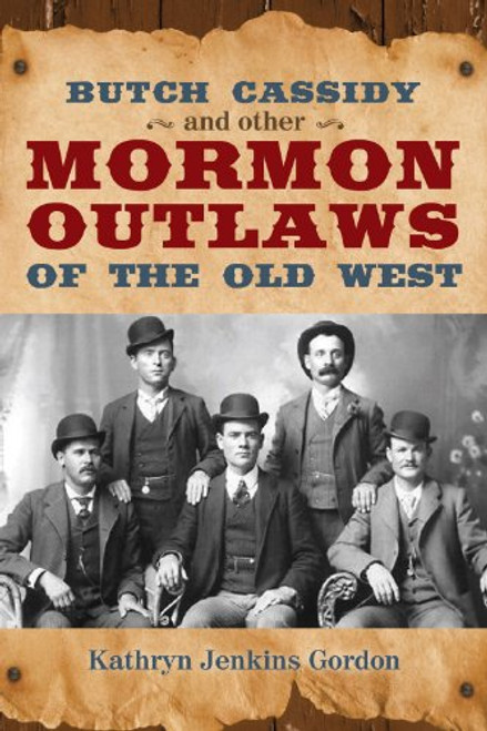 Butch Cassidy and Other Mormon Outlaws of the Old West (Paperback)