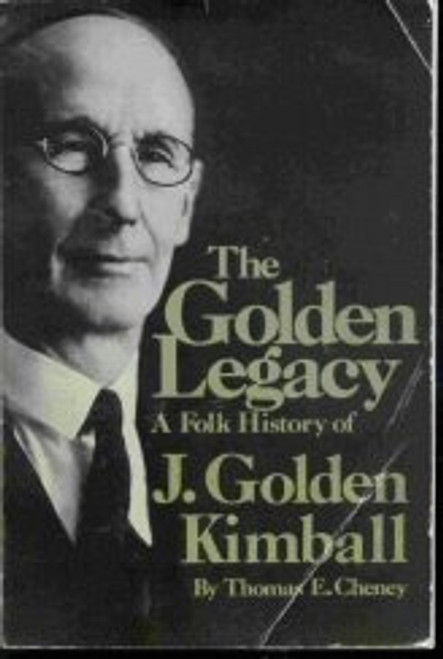 The Golden Legacy A Folk History of J. Golden Kimbal (Hardcover)
