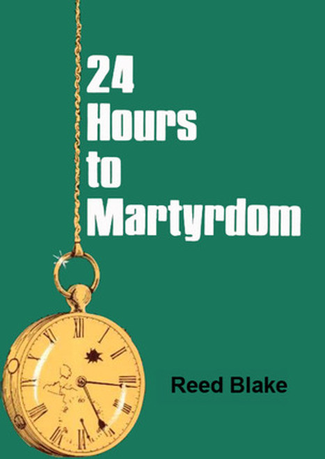 24 Hours to Martyrdom (Paperback)