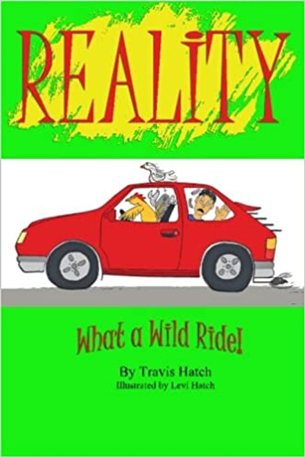 Reality: What a Wild Ride!  (Paperback)