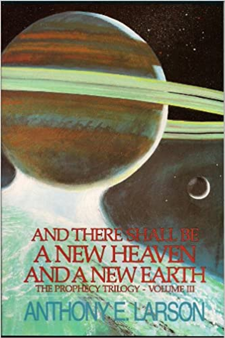 And There Shall Be a New Heaven And a New Earth - The Prophecy Trilogy - Vol. III (Paperback)