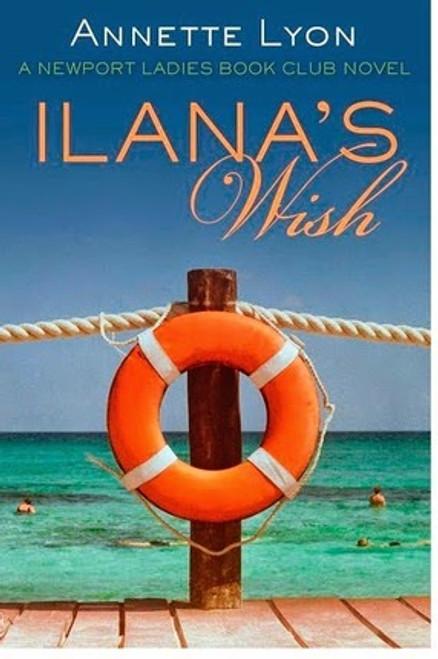 A Newport Ladies Book Club Novel: Ilana's Wish (Paperback)