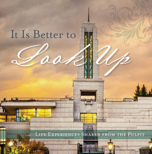 It Is Better to Look Up Life Experiences Shared From the Pulpit (Hardcover)