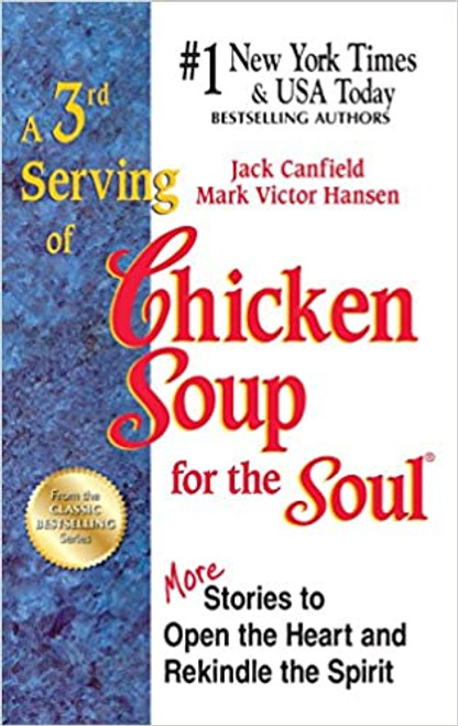 A 3rd Serving of Chicken Soup for the Soul: 101 More Stories to Open the Heart and Rekindle the Spirit (Paperback)