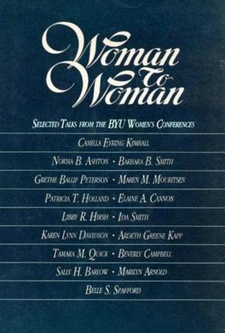 Woman To Woman: Talks from the BYU Women's Conference (Hardcover)