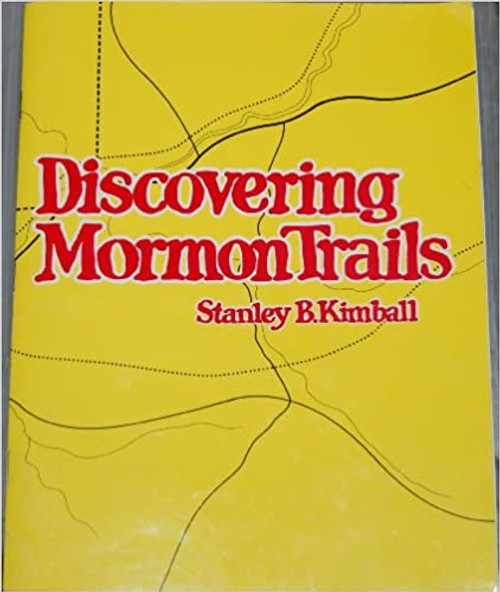 Discovering Mormon trails: New York to California, 1831-1868 (Paperback)