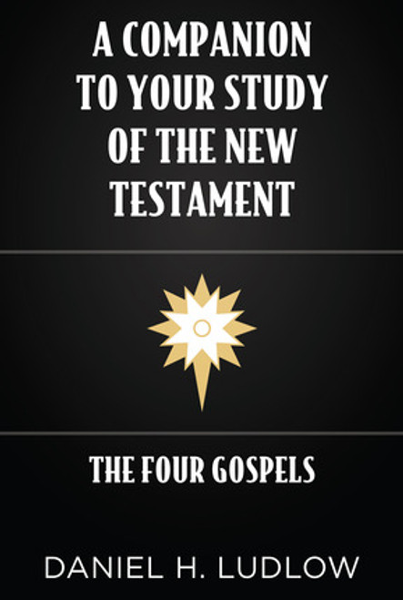 A Companion to Your Study of the New Testament: The Four Gospels (Hardcover)