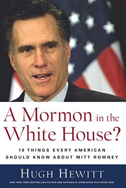 A Mormon in the White House?: 10 Things Every Conservative Should Know About Mitt Romney (Hardcover)