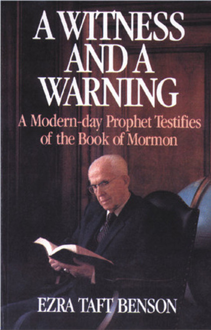 A Witness and a Warning: Modern Day Prophet Testifies of Book of Mormon (Hardcover)