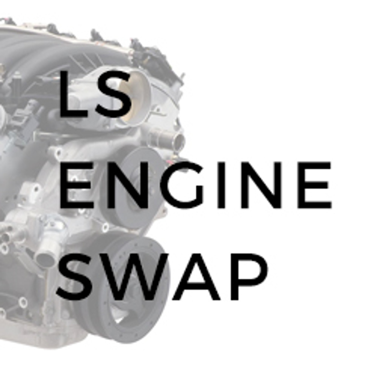LS Engine Swap