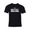 Born To Ball Youth Tee