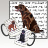 Chocolate Labrador Sitting Sideways Love Me Mug