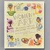 Front cover of Women in Art: 50 Fearless Creatives Who Inspired the World
