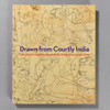 """Cover of the book """"Drawn From Courtly India: The Conley Harris And Howard Truelove Collection"""""""