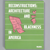 Front cover of the book Reconstructions: Architecture and Blackness in America