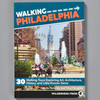 Front cover of Walking Philadelphia: 30 Walking Tours Exploring Art, Architecture, History, And Little-Known Gems