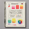 "Cover of the book ""A Field Guide To Color: A Watercolor Workbook"" by Lisa Solomon"