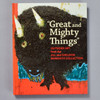 Great & Mighty Things