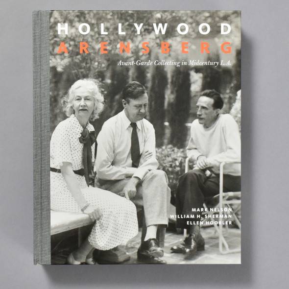 Hollywood Arensberg: Avant-garde Collecting in Mid-Century LA, cover of book