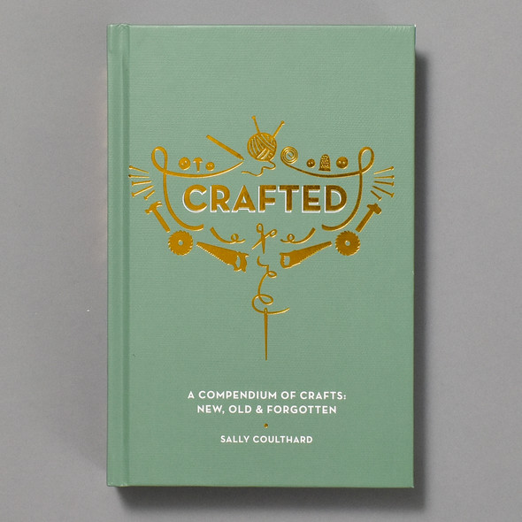 Crafted: A Compendium of Crafts - New, Old and Forgotten Front of Book
