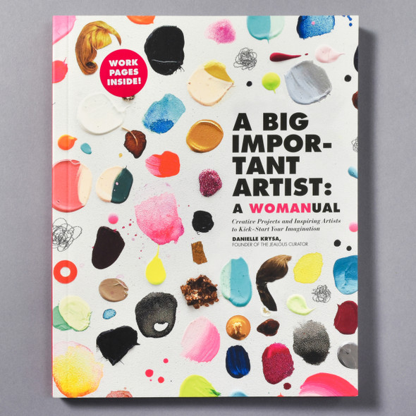 "Cover of the book ""A Big Important Artist: A Womanual"" by Danielle Krysa"
