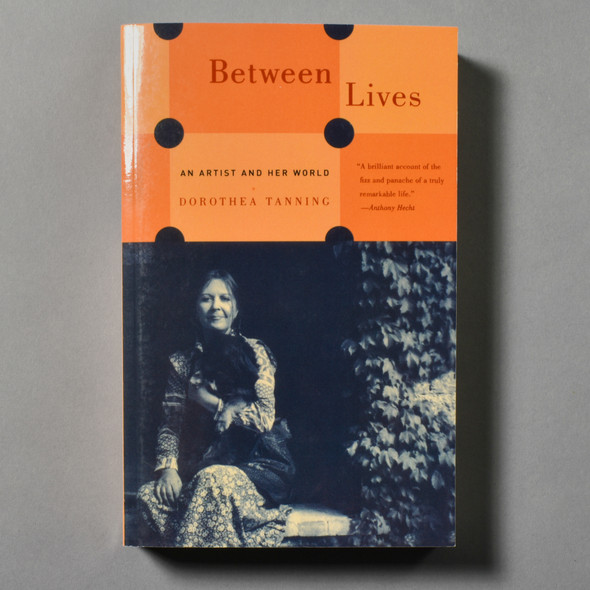 """Cover of the book """"Between Lives: An Artist And Her World"""" by Dorothea Tanning"""