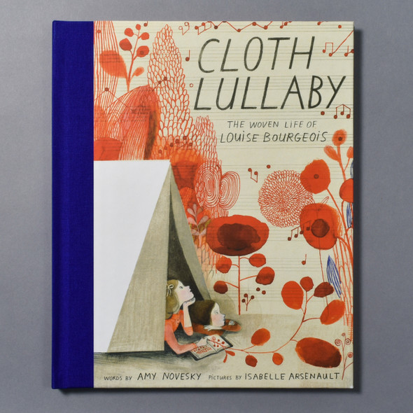 """Front cover of the book """"Cloth Lullaby: The Woven Life Of Louise Bourgeois"""" by Amy Novesky"""