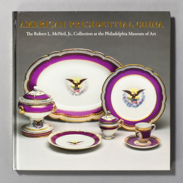 """American Presidential China at The Philadelphia Museum Of Art"" cover"