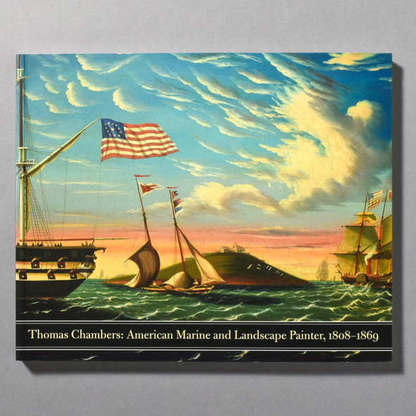 "Cover of the book ""Thomas Chambers: American Marine And Landscape Painter, 1808 - 1869"""