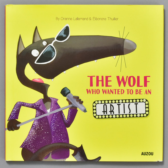 Front cover of The Wolf Who Wanted To Be An Artist
