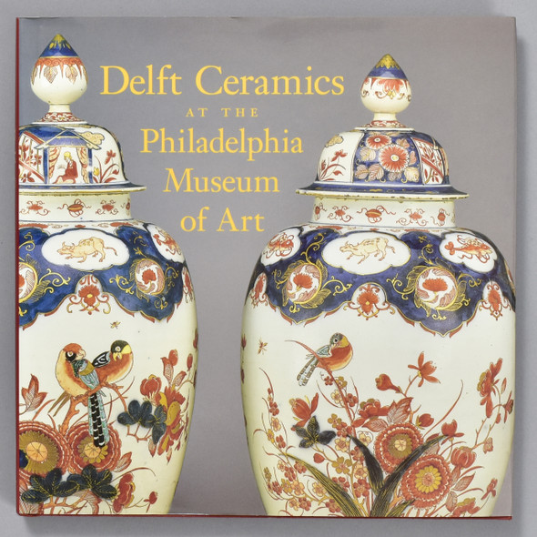 Front cover of the book Delft Ceramics at the Philadelphia Museum of Art
