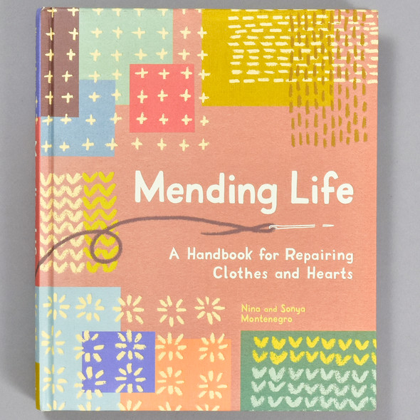 Front cover of the book Mending Life: A Handbook for Repairing Clothes and Hearts