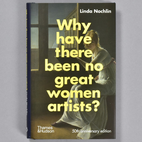 Front cover of the book Why Have There Been No Great Women Artists?