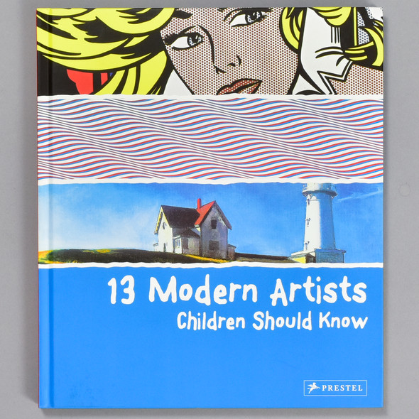 Front cover of the book 13 Modern Artists Children Should Know