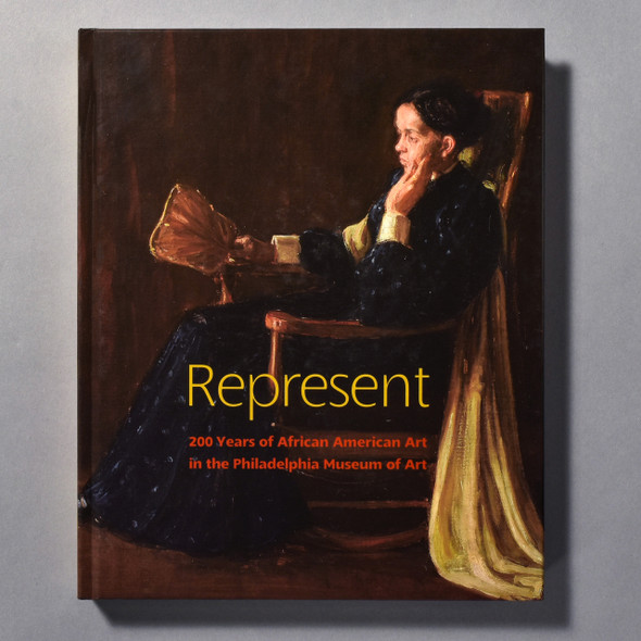 "Cover of the book ""Represent: 200 Years Of African American Art In The Philadelphia Museum Of Art"""