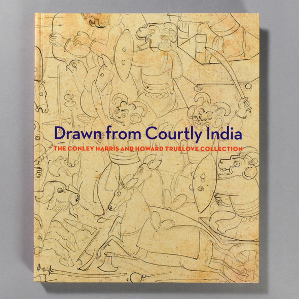 "Cover of the book ""Drawn From Courtly India: The Conley Harris And Howard Truelove Collection"""