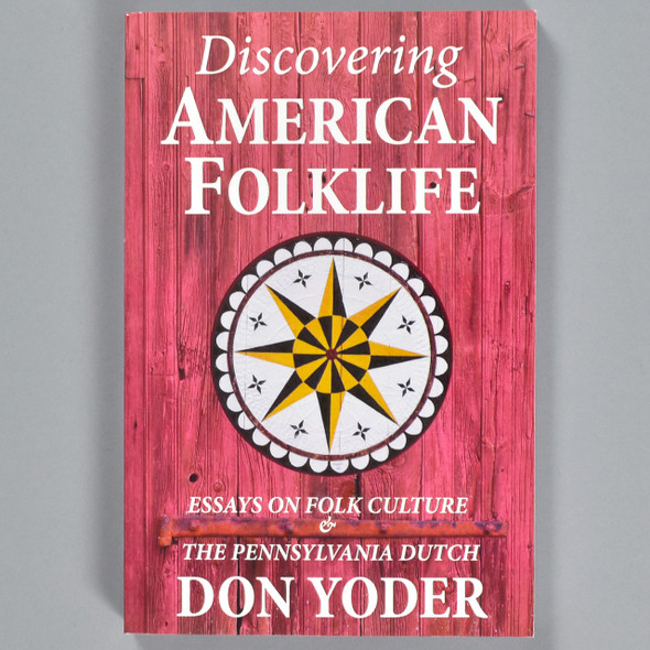 Front cover of the book  Discovering American Folklife: Essays On Folk Culture & The Pennsylvania Dutch