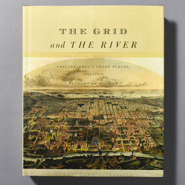 "Cover of the book ""The Grid And The River: Philadelphia's Green Places, 1682-1876"""