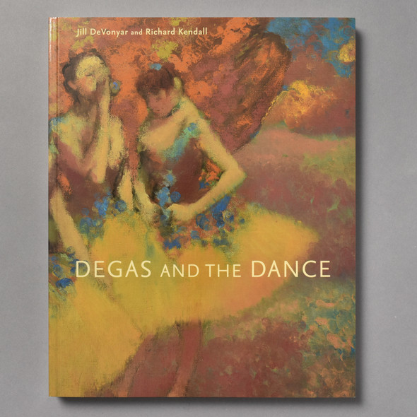 "Front of the book ""Degas And The Dance"""