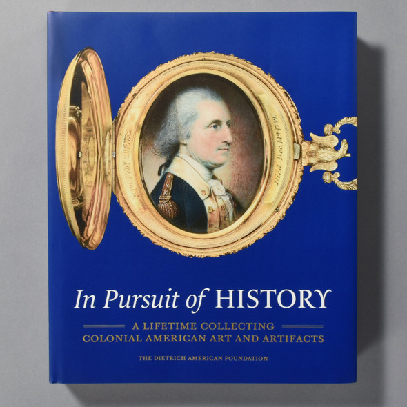 "Cover of book ""In Pursuit Of History: A Lifetime Collecting Colonial American Art And Artifacts"""