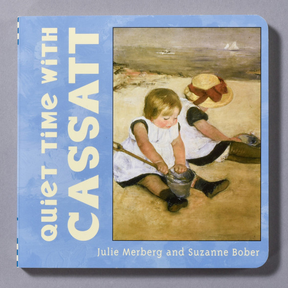 "Cover of the book ""Quiet Time With Cassatt"" by Julie Merberg and Suzanne Bober"