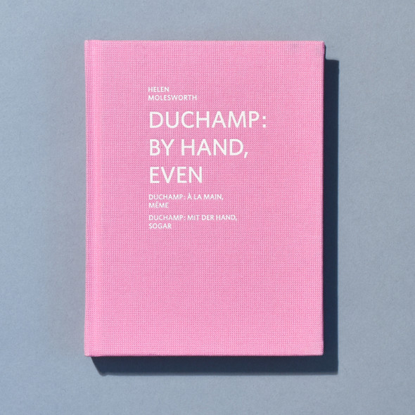 Front cover of book Duchamp: By Hand, Even